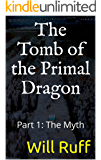 The Tomb of the Primal Dragon: Part 1: The Myth (SBB)