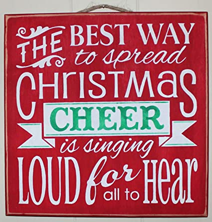 7251be43 Image Unavailable. Image not available for. Color: Ruskin352 Wooden  Christmas Sign The ELF Movie The Best Way to Spread Christmas Cheer is  Singing