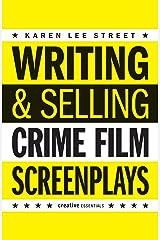 Writing & Selling Crime Film Screenplays (Writing & Selling Screenplays) Paperback