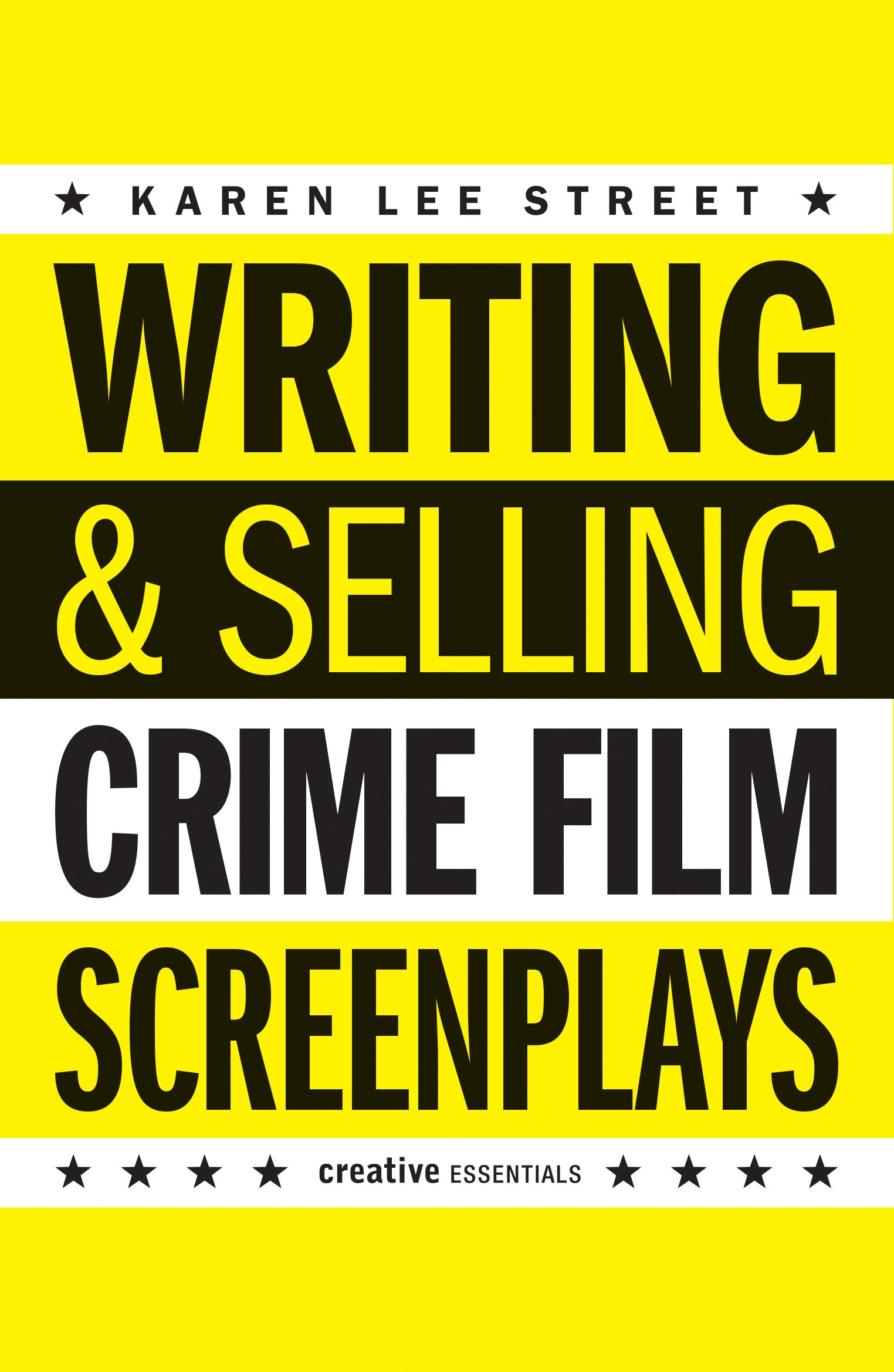 Writing and Selling: Crime Film Screenplays (Writing & Selling Screenplays):  Amazon.co.uk: Karen Lee Street: 9781842439746: Books