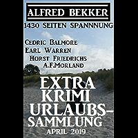 Extra Krimi Urlaubs-Sammlung April 2019 (German Edition)