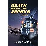 Death Rides the Zephyr: A Mystery