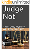 Judge Not: Mike & Peter FBI Agents #32 (A Fun Cozy Mystery )