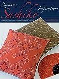 Japanese Sashiko Inspirations: 25 Ways to Explore a Traditional Technique