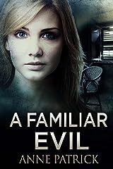 A Familiar Evil Kindle Edition