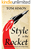 Style is the Rocket: and Other Essays on Writing