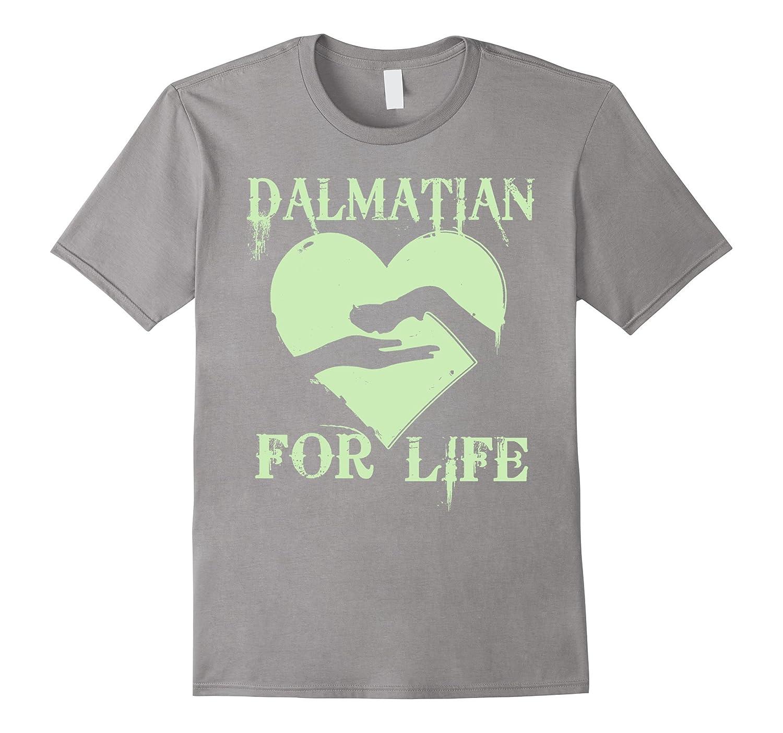 Dalmatian shirt   Dalmatian For Life Dog T shirt-Art