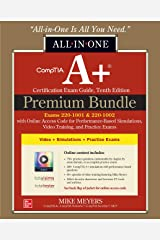 CompTIA A+ Certification Premium Bundle: All-in-One Exam Guide, Tenth Edition with Online Access Code for Performance-Based Simulations, Video Training, and Practice Exams (Exams 220-1001 & 220-1002) Hardcover