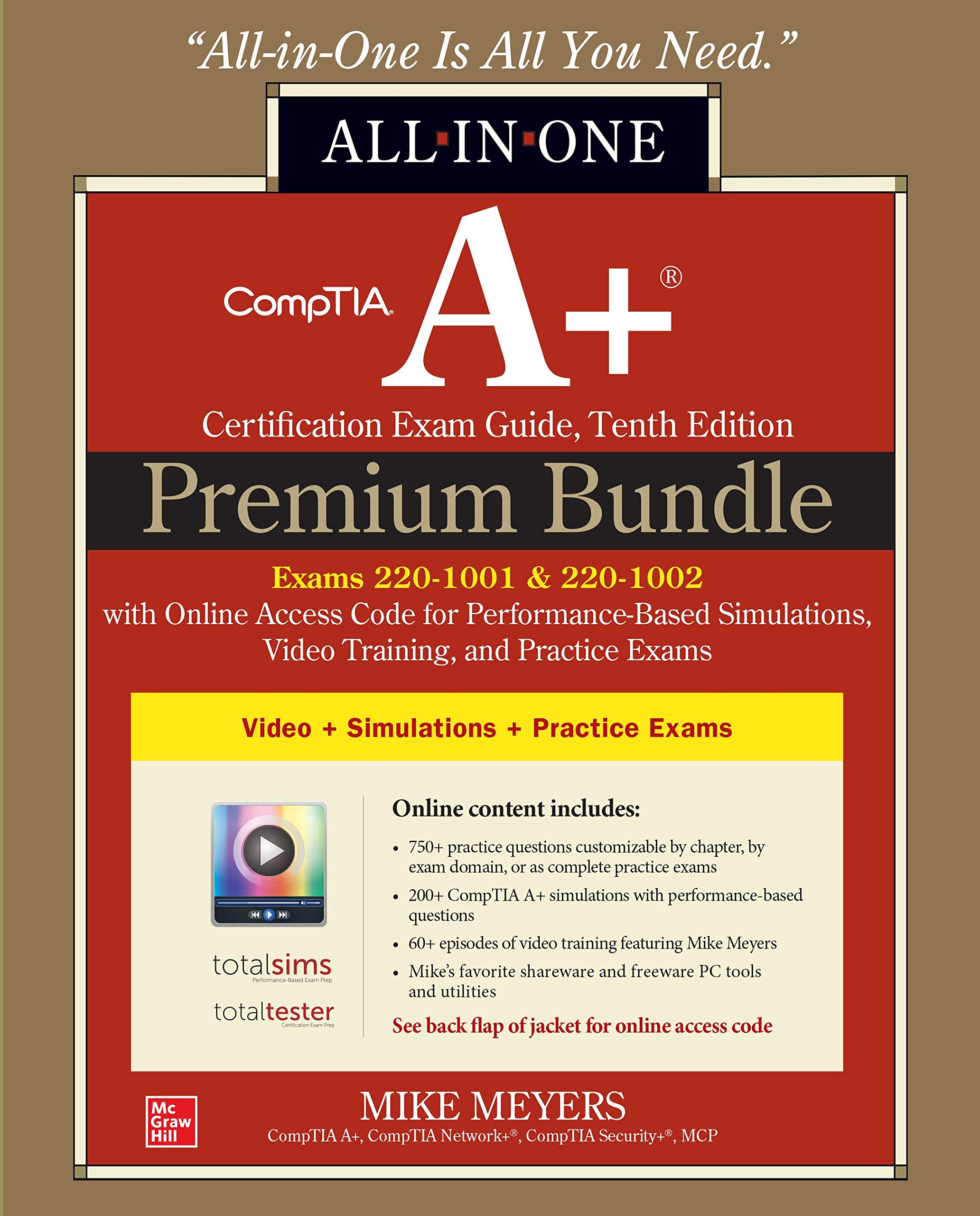 CompTIA A+ Certification Premium Bundle: All-in-One Exam Guide, Tenth Edition with Online Access Code for Performance-Based Simulations, Video Training, and Practice Exams (Exams 220-1001 & 220-1002) by McGraw-Hill Education