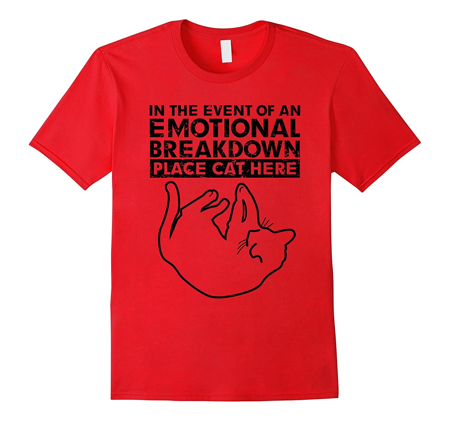 In the Event of an Emotional Breakdown Place Cat Here TShirt-Vaci