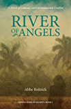 River of Angels: A Novel of Cultural and Environmental Conflict: Volume 1 (Generation of Secrets)