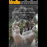 El lenguaje de las manos en medicina: Manual semiótico de patología general con repercusión en las manos