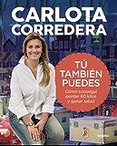 Tú también puedes: Cómo conseguí perder 60 kilos y ganar salud (Spanish Edition)