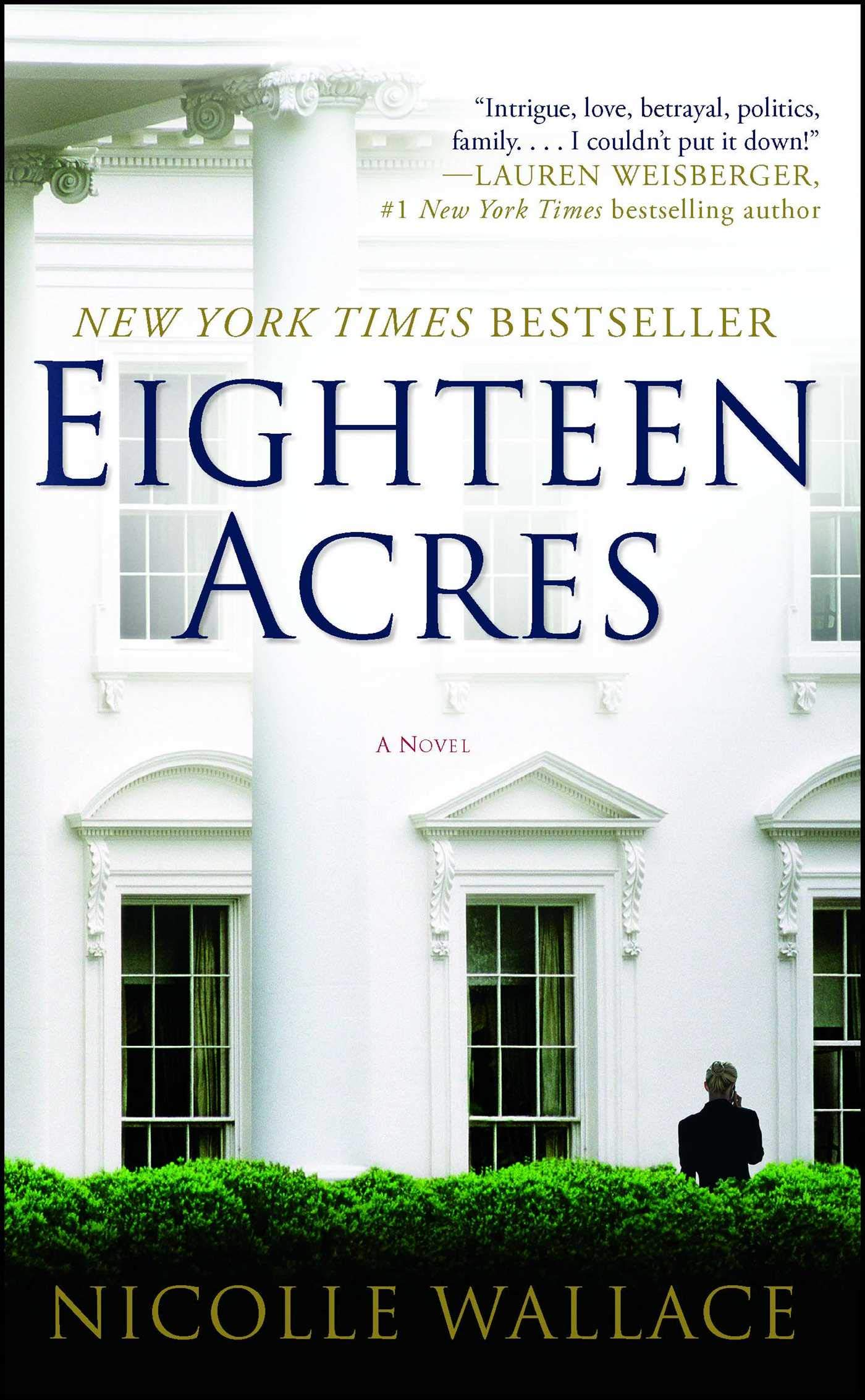 Eighteen Acres: A Novel: Nicolle Wallace: 9781439195932