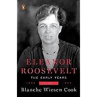 Eleanor Roosevelt: Vol.1:1884-1933
