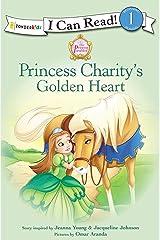 Princess Charity's Golden Heart (I Can Read! / Princess Parables)