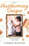 Heartwarming Designs: A Baby Changes Everything (Success on Her Terms Book 4)