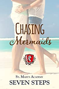 Chasing Mermaids: A Stand Alone YA Contemporary Romance (St. Mary's Academy Book 2)
