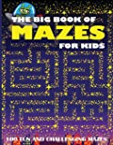 The Big Book of Mazes for Kids: 100 Fun and Challenging Mazes.