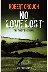 No Love Lost (The Kent Fisher mysteries Book 6) Kindle Edition