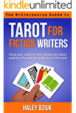 Tarot for Fiction Writers (The Writersaurus Guides Series Book 1)