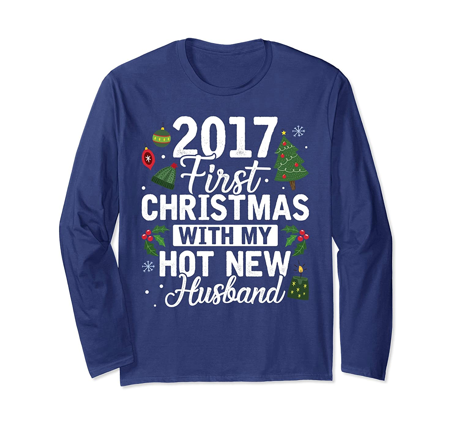 2017 First Christmas With My Hot New Husband Long Sleeve-TH