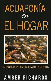Acuaponía en el hogar (Spanish Edition)