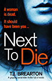 Next to Die: A gripping serial killer thriller full of twists
