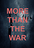 More Than the War