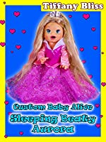 Sleeping Beauty Aurora Custom Baby Alive Doll Eats Play Doh Poops Blind Bags