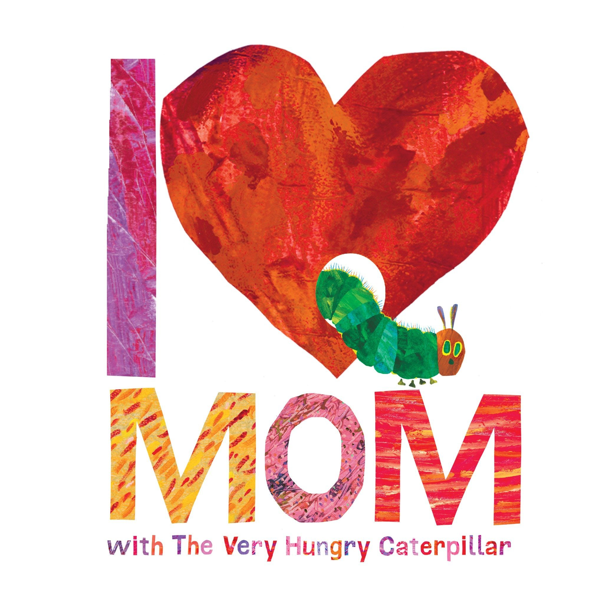 graphic about I Mom called I Get pleasure from Mother with The Quite Hungry Caterpillar (The International of