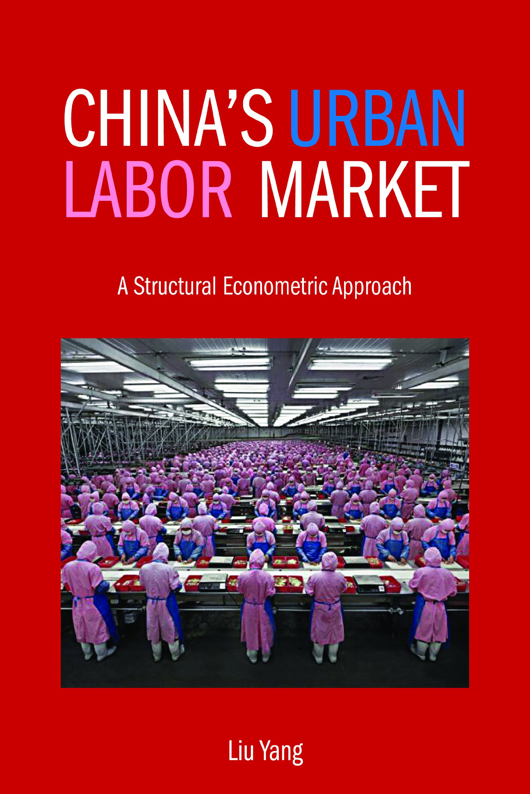 China's Urban Labor Market: A Structural Econometric Approach pdf
