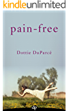 Pain-Free: How I Released 43 Years of Chronic Pain