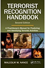 Terrorist Recognition Handbook: A Practitioner's Manual for Predicting and Identifying Terrorist Activities, Second Edition Kindle Edition