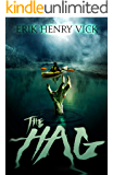 The Hag: A Novel of Horror and Supernatural Suspense (The Bloodletter Chronicles Book 2)