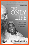 The Only Life: Osho, Laxmi and a Journey of the Heart
