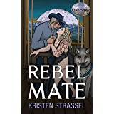 Rebel Mate (The Real Werewives of Colorado Book 5)