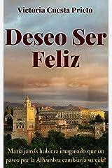 Deseo Ser Feliz (Spanish Edition) Kindle Edition