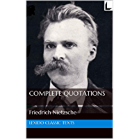 The Complete Quotations of Friedrich Nietzsche (English Edition)