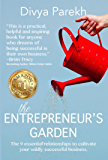 The Entrepreneur's Garden: The Nine Essential Relationships To Cultivate Your Wildly Successful Business