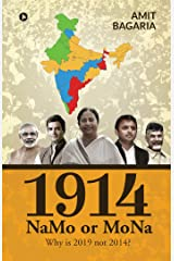 1914: NaMo or MoNa : Why is 2019  not 2014? Kindle Edition