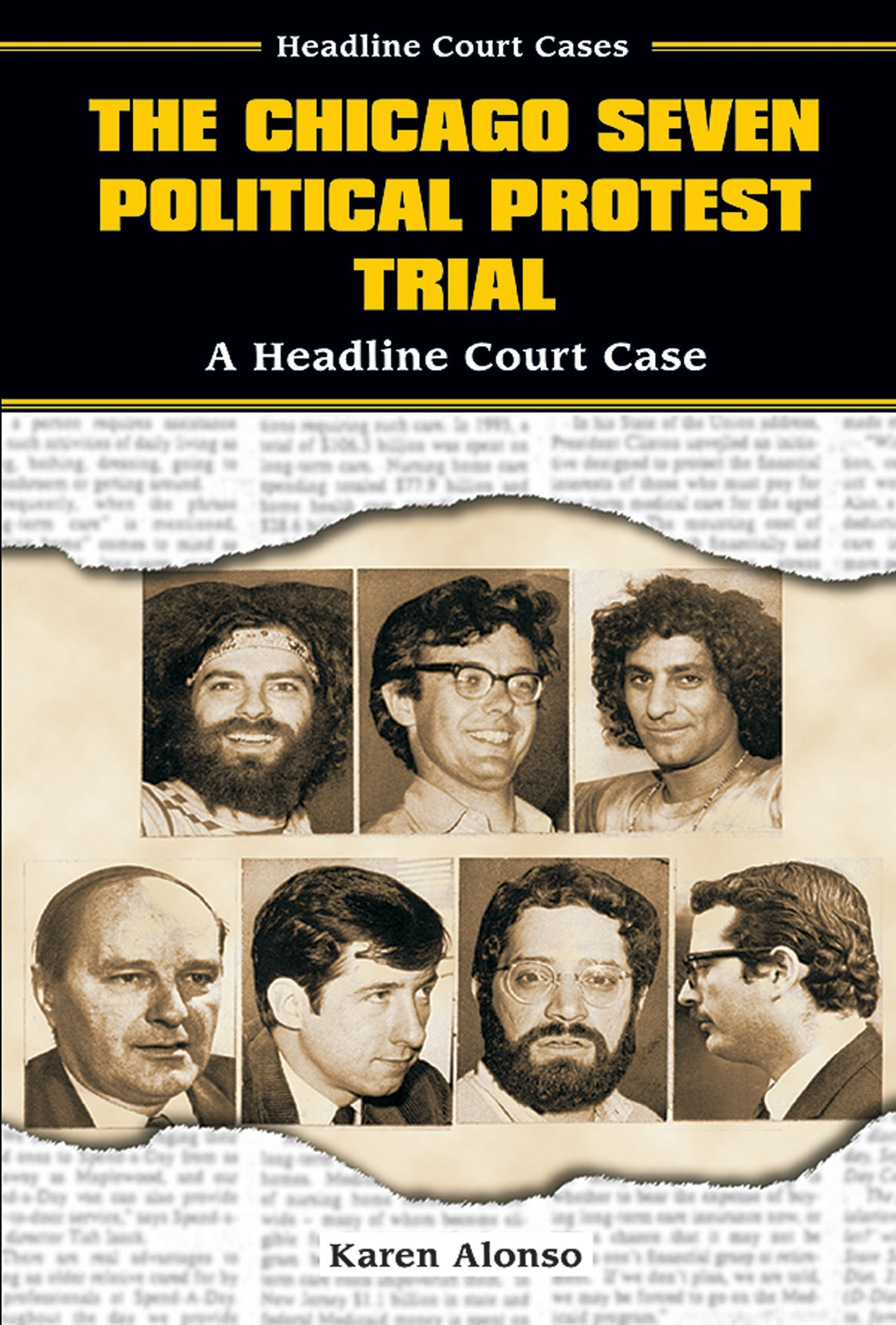Download The Chicago Seven Political Protest Trial: A Headline Court Case (Headline Court Cases) PDF