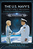The U.S. Navy's Secret Space Program and Nordic Extraterrestrial Alliance (Secret Space Programs Book 2) (English Edition)
