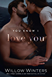 You Know I Love You: Book 1, You Know Me duet (You Are Mine 3)