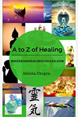 A to Z of Healing: An Esoteric Healer's Notes & Experiences - Isheeria's Healing Circles Kindle Edition