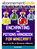 Minecraft: Enchanting and Potions Guide: Master the Art of Enchanting in Minecraft (Unofficial Minecraft Guide) (MineGuides) (English Edition)
