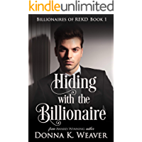 Hiding with the Billionaire (Billionaires of REKD Book 1)
