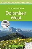 Wanderführer Dolomiten West: Die 40 schönsten Touren zum Wandern rund um Brixen, Langkofel, Heiligkreuz, Schlern, Fanes, Seiser Alm und die Sella Ronda, ... zum Download (Bruckmanns Wanderführer)