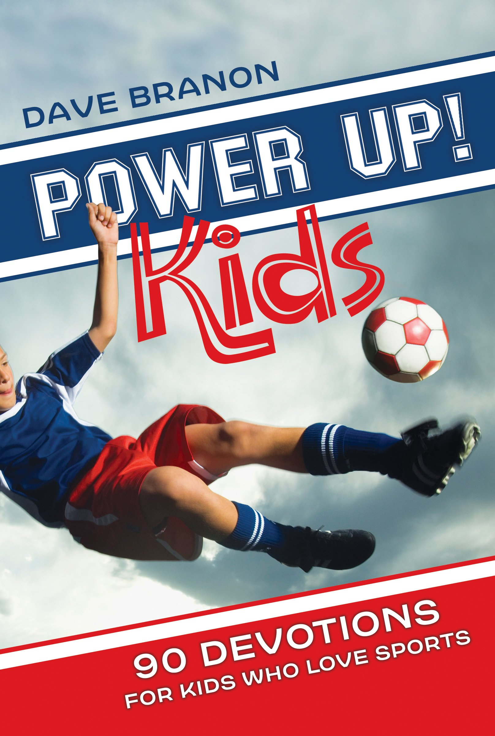 Power Up! Kids: 90 Devotions for Kids Who Love Sports Paperback – August 1,  2015