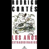 Los años extraordinarios (Spanish Edition)